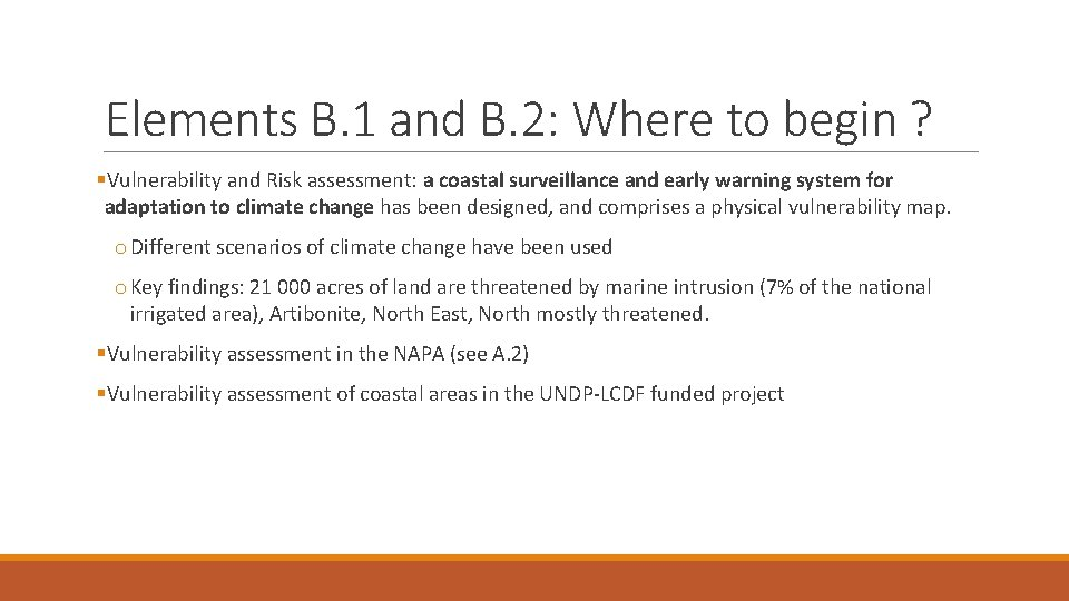 Elements B. 1 and B. 2: Where to begin ? §Vulnerability and Risk assessment: