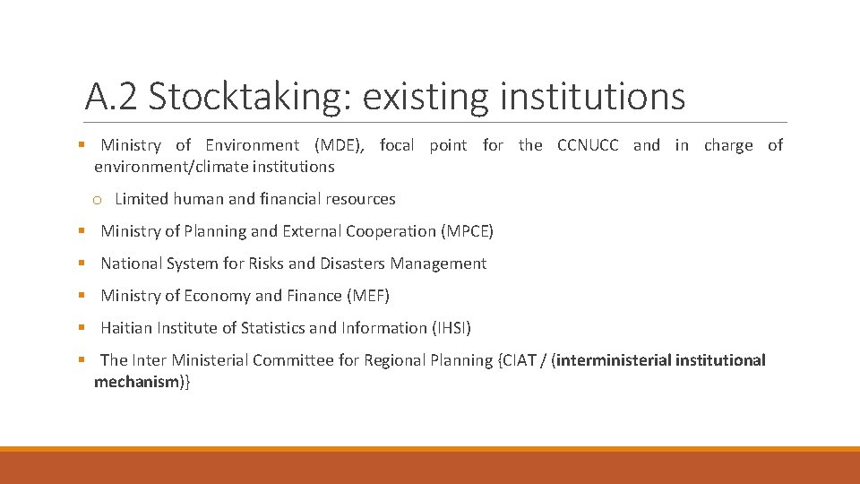 A. 2 Stocktaking: existing institutions § Ministry of Environment (MDE), focal point for the