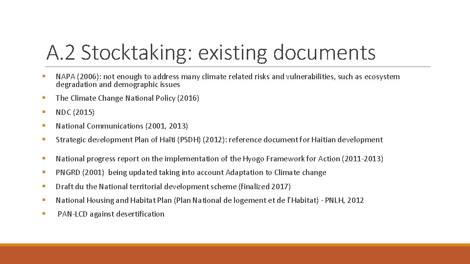 A. 2 Stocktaking: existing documents § NAPA (2006): not enough to address many climate