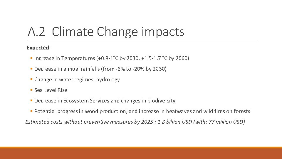 A. 2 Climate Change impacts Expected: § Increase in Temperatures (+0. 8 -1˚C by