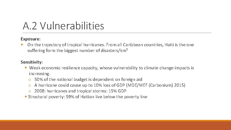 A. 2 Vulnerabilities Exposure: § On the trajectory of tropical hurricanes. From all Caribbean