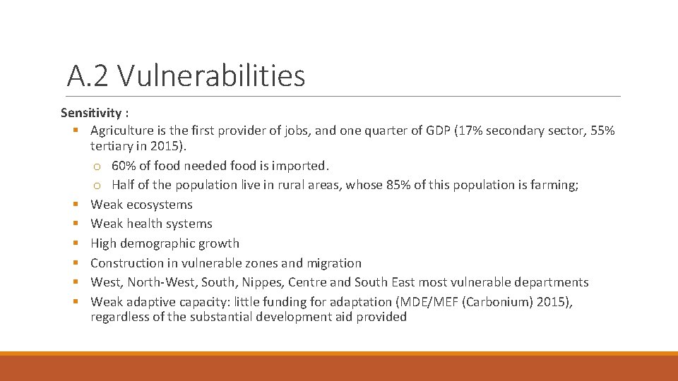 A. 2 Vulnerabilities Sensitivity : § Agriculture is the first provider of jobs, and