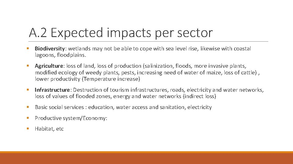 A. 2 Expected impacts per sector § Biodiversity: wetlands may not be able to