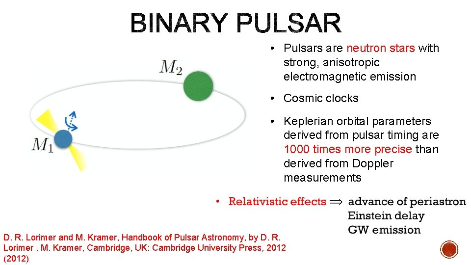 • Pulsars are neutron stars with strong, anisotropic electromagnetic emission • Cosmic clocks