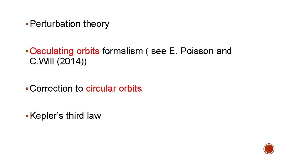 § Perturbation theory § Osculating orbits formalism ( see E. Poisson and C. Will