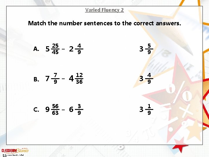Varied Fluency 2 Match the number sentences to the correct answers. © Classroom Secrets