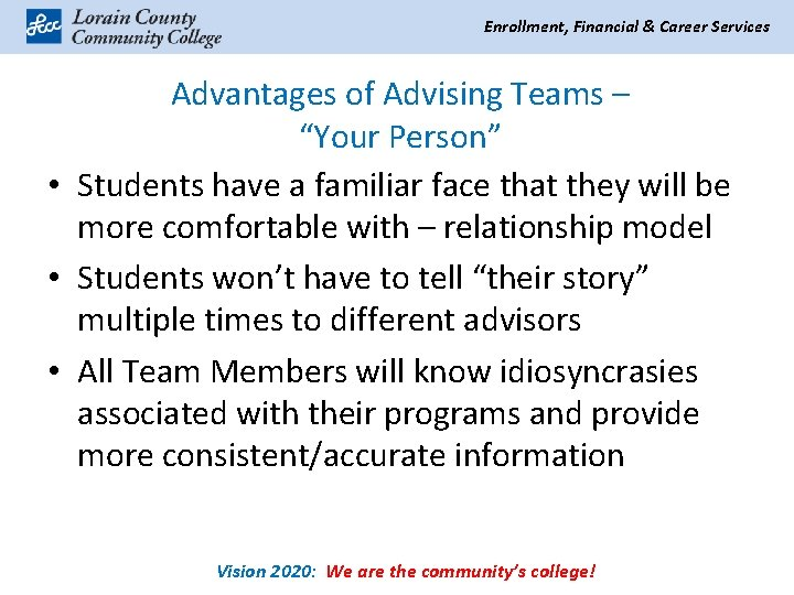 """Enrollment, Financial & Career Services Advantages of Advising Teams – """"Your Person"""" • Students"""