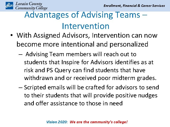 Enrollment, Financial & Career Services Advantages of Advising Teams – Intervention • With Assigned