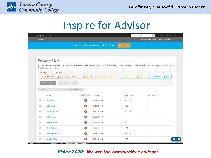 Enrollment, Financial & Career Services Inspire for Advisor Vision 2020: We are the community's