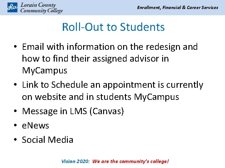 Enrollment, Financial & Career Services Roll-Out to Students • Email with information on the