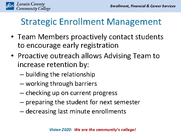 Enrollment, Financial & Career Services Strategic Enrollment Management • Team Members proactively contact students