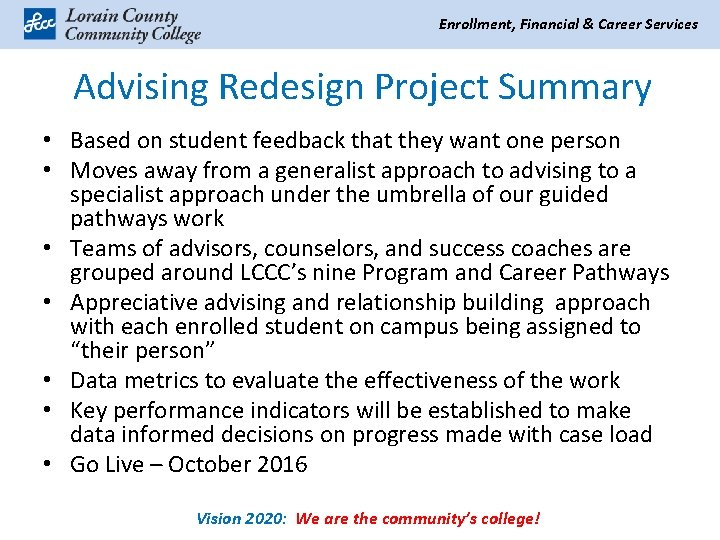 Enrollment, Financial & Career Services Advising Redesign Project Summary • Based on student feedback