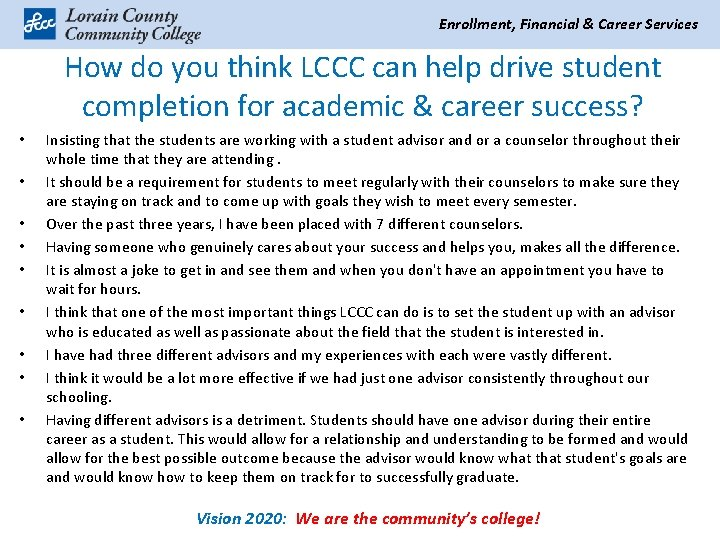 Enrollment, Financial & Career Services How do you think LCCC can help drive student