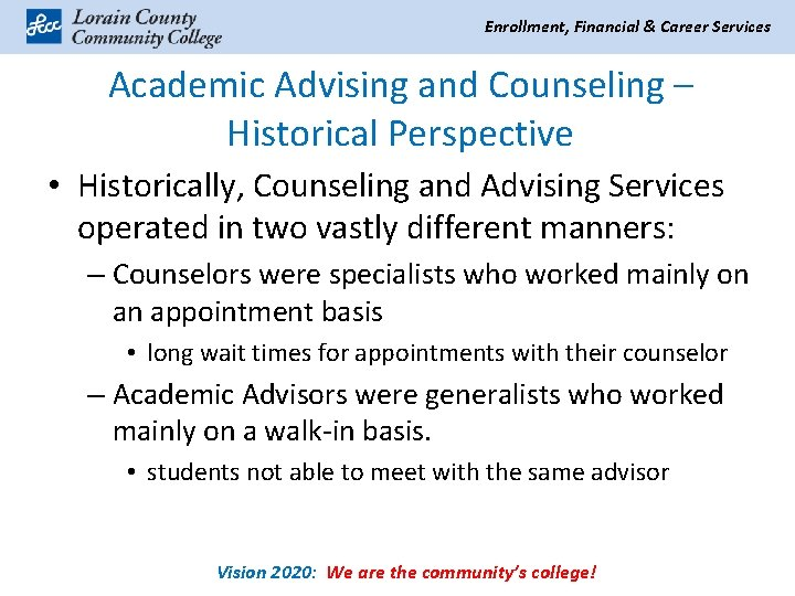 Enrollment, Financial & Career Services Academic Advising and Counseling – Historical Perspective • Historically,