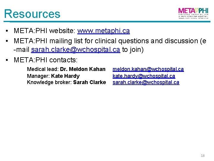 Resources • META: PHI website: www. metaphi. ca • META: PHI mailing list for