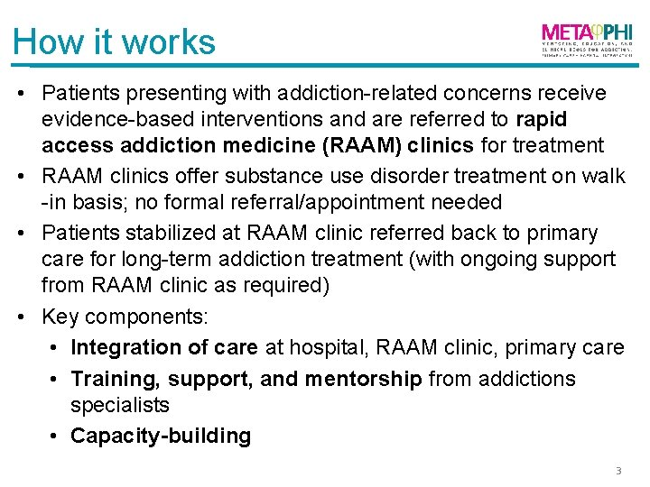 How it works • Patients presenting with addiction-related concerns receive evidence-based interventions and are