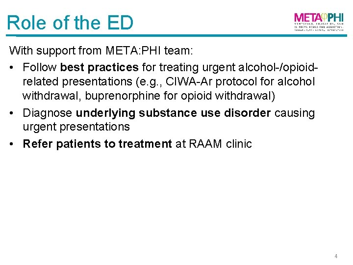 Role of the ED With support from META: PHI team: • Follow best practices
