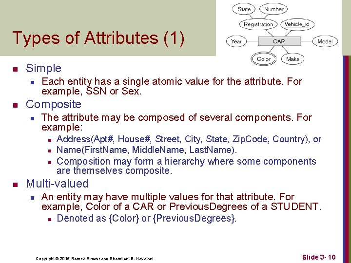 Types of Attributes (1) n Simple n n Each entity has a single atomic