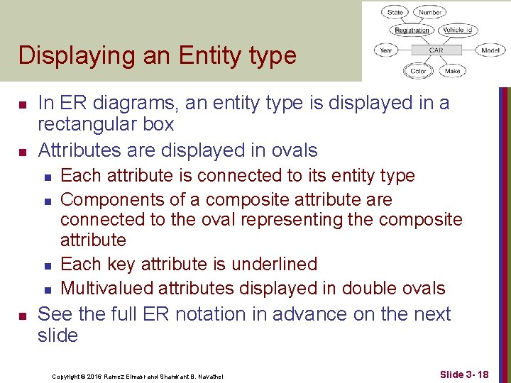Displaying an Entity type n n In ER diagrams, an entity type is displayed