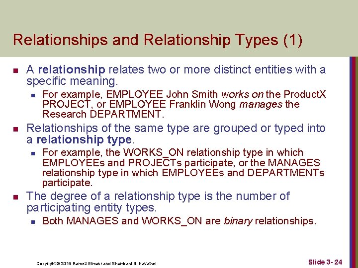 Relationships and Relationship Types (1) n A relationship relates two or more distinct entities