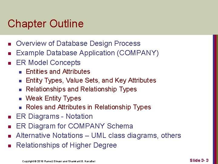Chapter Outline n n n Overview of Database Design Process Example Database Application (COMPANY)