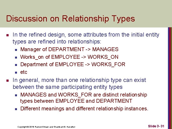 Discussion on Relationship Types n In the refined design, some attributes from the initial
