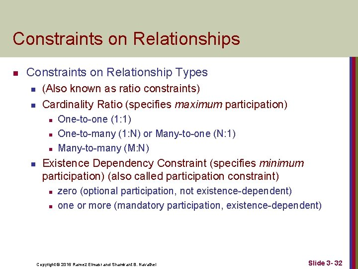 Constraints on Relationships n Constraints on Relationship Types n n (Also known as ratio