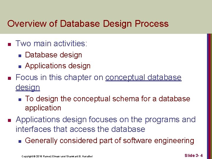 Overview of Database Design Process n Two main activities: n n n Focus in