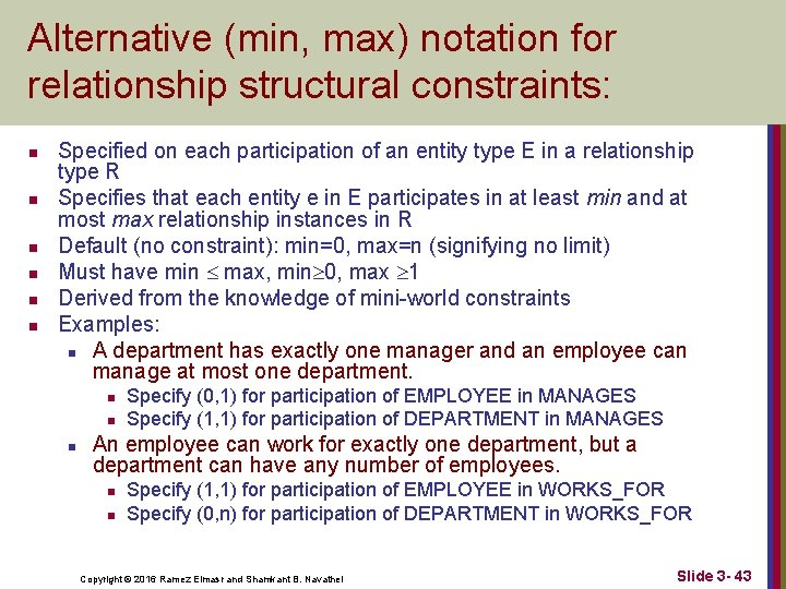 Alternative (min, max) notation for relationship structural constraints: n n n Specified on each