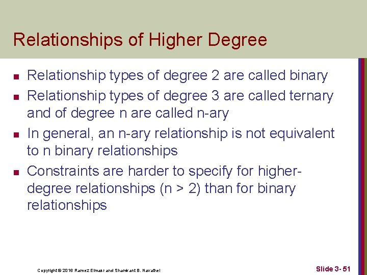 Relationships of Higher Degree n n Relationship types of degree 2 are called binary