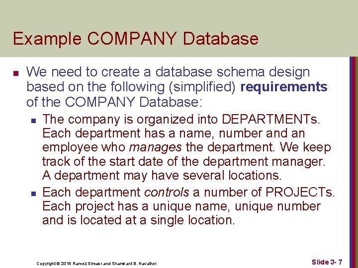 Example COMPANY Database n We need to create a database schema design based on