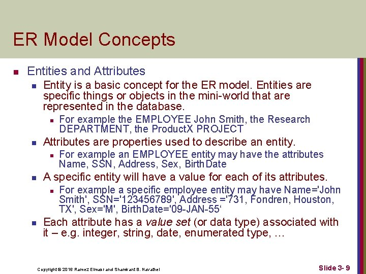 ER Model Concepts n Entities and Attributes n Entity is a basic concept for
