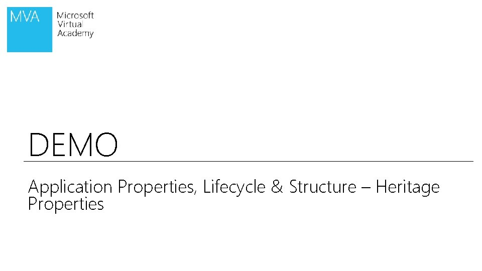 DEMO Application Properties, Lifecycle & Structure – Heritage Properties