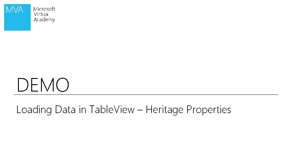 DEMO Loading Data in Table. View – Heritage Properties