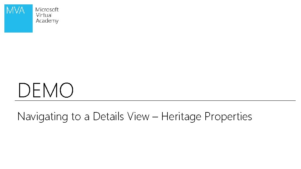 DEMO Navigating to a Details View – Heritage Properties