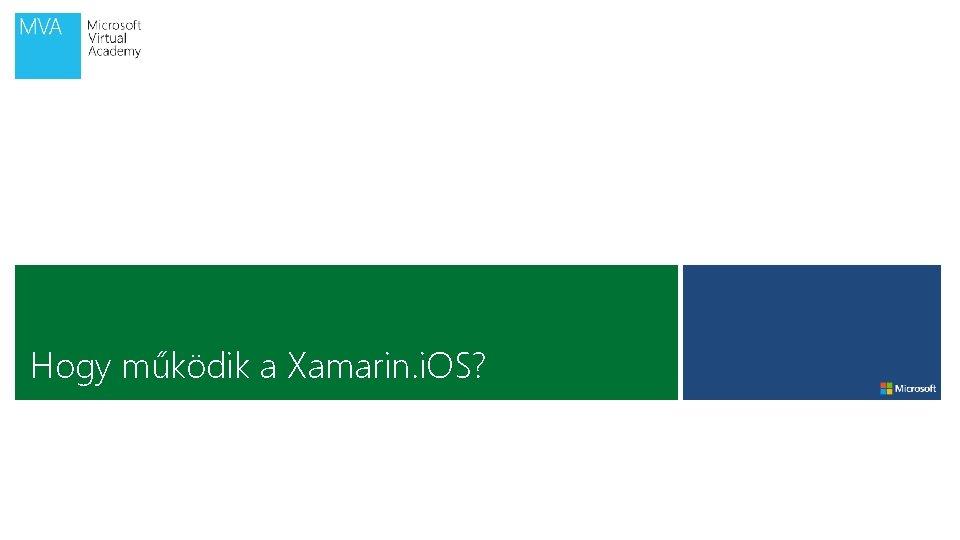 Hogy működik a Xamarin. i. OS?