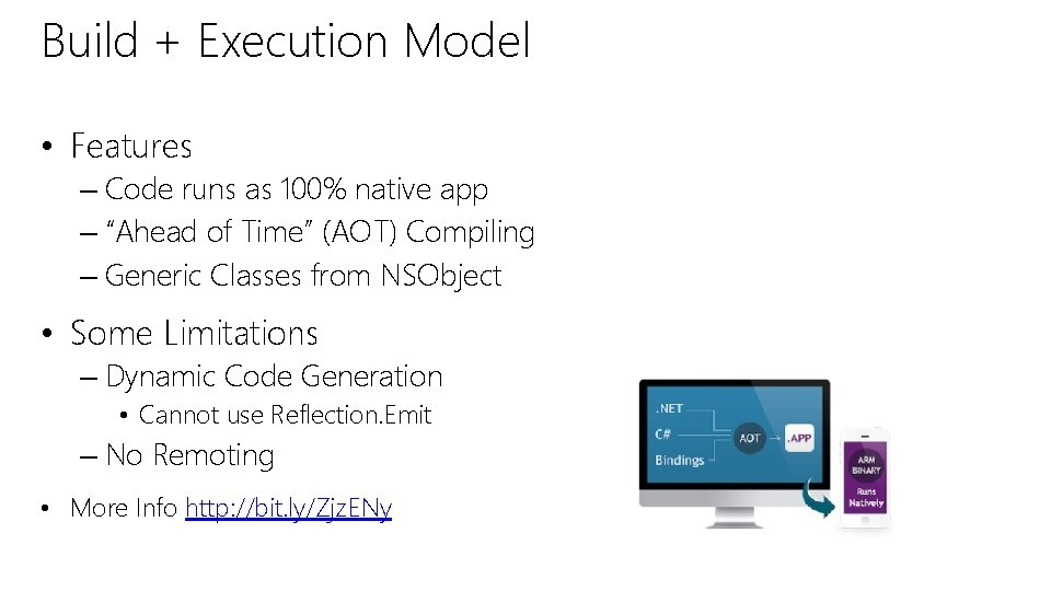 Build + Execution Model • Features – Code runs as 100% native app –