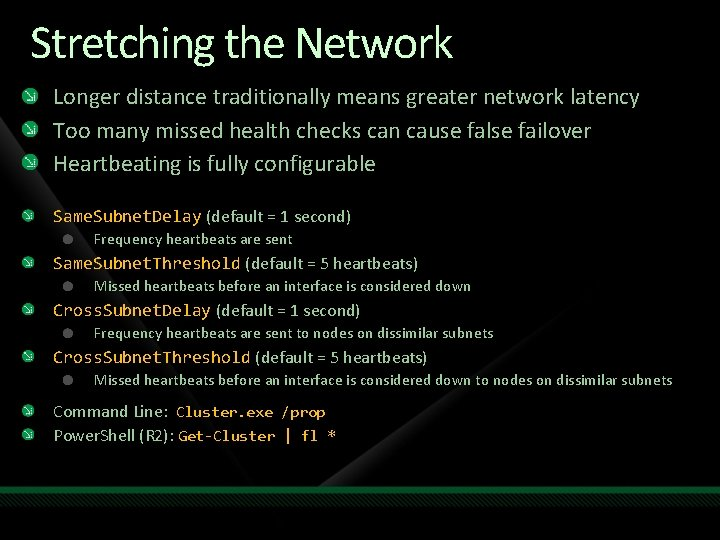 Stretching the Network Longer distance traditionally means greater network latency Too many missed health