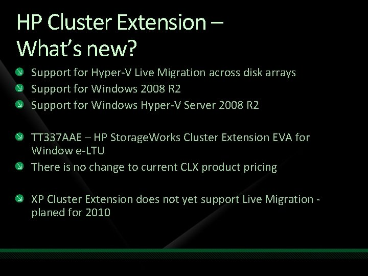 HP Cluster Extension – What's new? Support for Hyper-V Live Migration across disk arrays