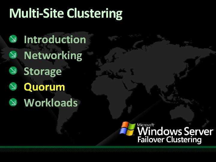 Multi-Site Clustering Introduction Networking Storage Quorum Workloads