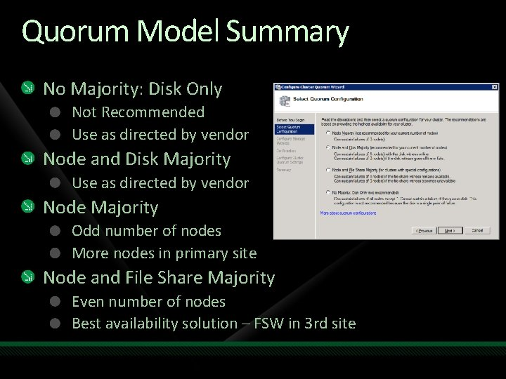 Quorum Model Summary No Majority: Disk Only Not Recommended Use as directed by vendor