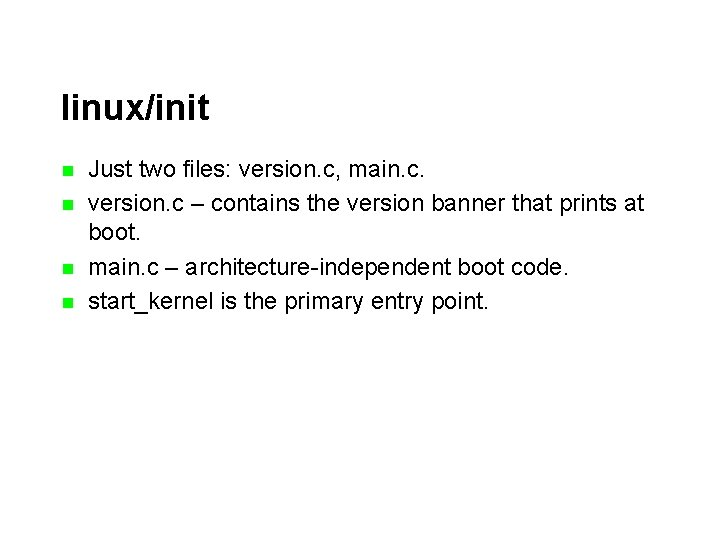 linux/init n n Just two files: version. c, main. c. version. c – contains