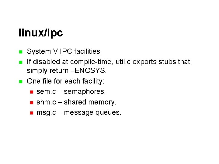 linux/ipc n n n System V IPC facilities. If disabled at compile-time, util. c