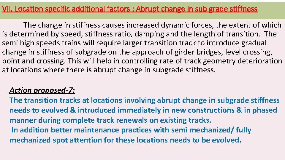 VII. Location specific additional factors : Abrupt change in sub grade stiffness The change