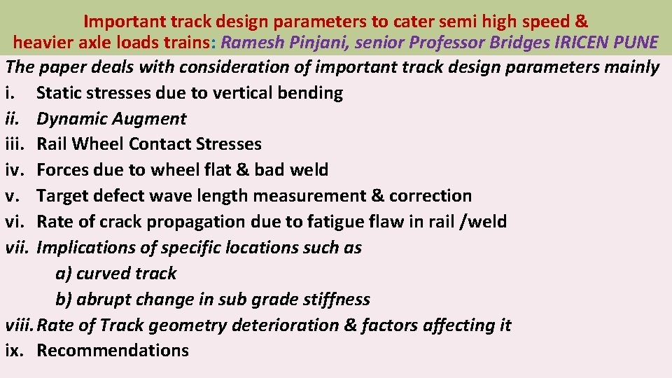 Important track design parameters to cater semi high speed & heavier axle loads trains: