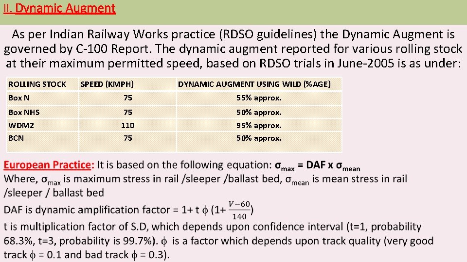 II. Dynamic Augment As per Indian Railway Works practice (RDSO guidelines) the Dynamic Augment