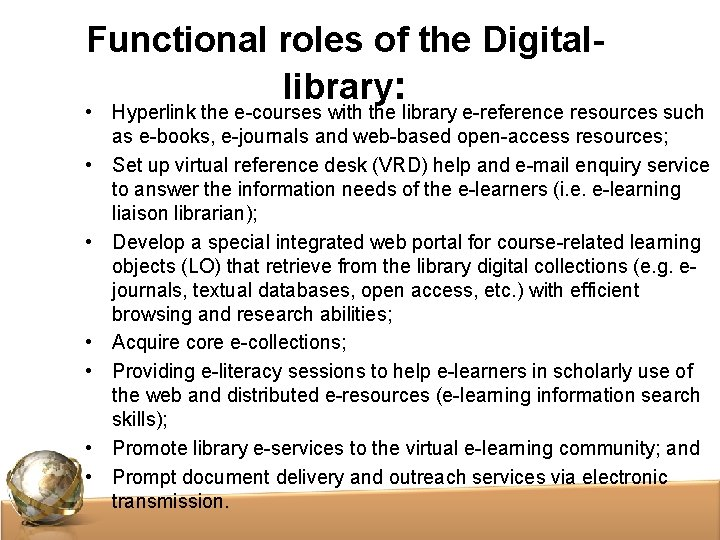 Functional roles of the Digitallibrary: • Hyperlink the e-courses with the library e-reference resources