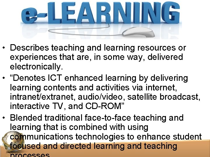 • Describes teaching and learning resources or experiences that are, in some way,