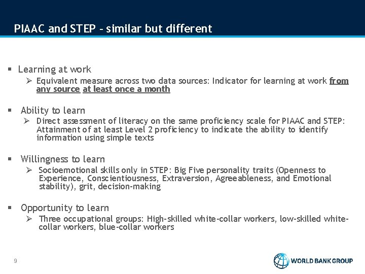 PIAAC and STEP – similar but different § Learning at work Ø Equivalent measure