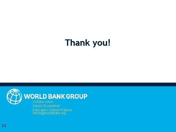 Thank you! Victoria Levin Senior Economist Education Global Practice vlevin@worldbank. org 32